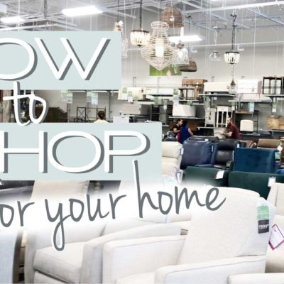 HOW TO SHOP FOR YOUR HOME
